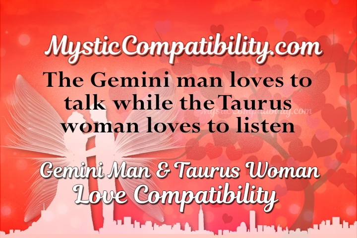 gemini man and taurus woman love match If you're looking on how compatible are gemini man and taurus woman and how you can bring that gemini man closer, you're on the right place.