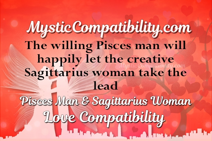Sagittarius woman and pisces man dating