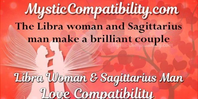 Libra Woman Sagittarius Man Compatibility - Mystic
