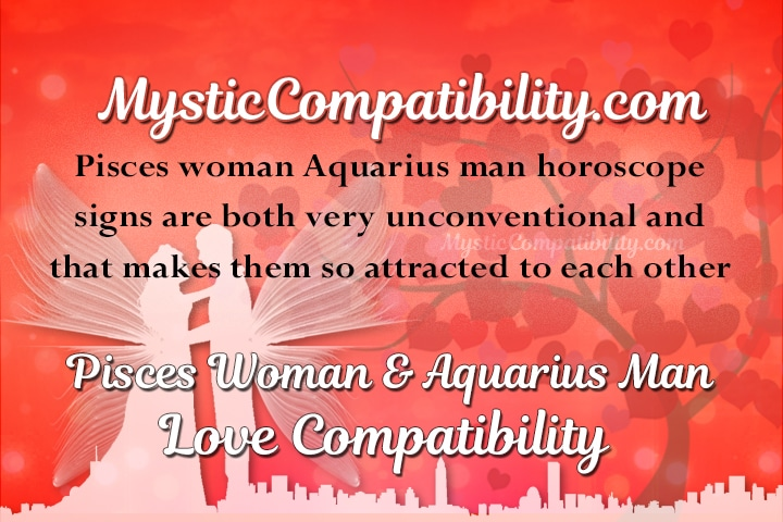 aquarius male dating pisces female Learn why the pisces woman and aquarius man couple rates a low score for their compatibility in romance, passion, friendship, sex, and marriage.
