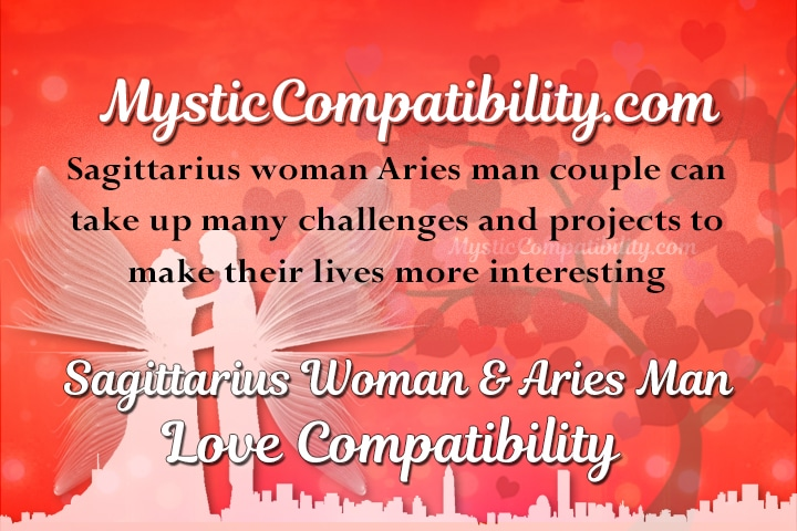 Sagittarius woman aries man compatibility