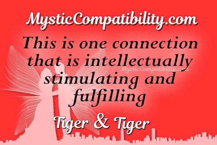 Tiger Tiger Compatibility